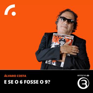 Podcast Antena 3 - E se o 6 fosse o 9?